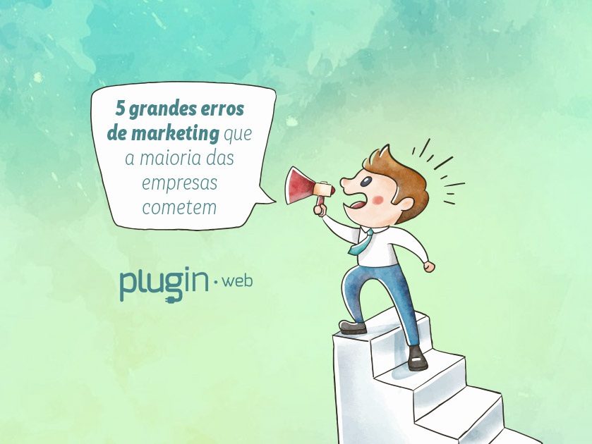 5 grandes erros de marketing que a maioria das empresas cometem